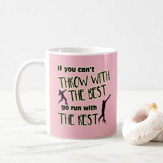 Shot Put Throw With The Best- Coffee Mug