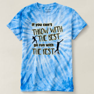 Shot Put Throw With The Best- Tie Dye Shirt