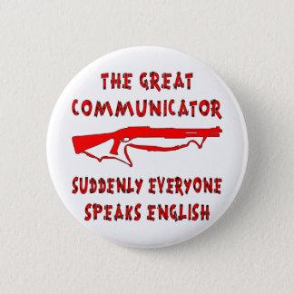 Shotgun Great Communicator Everyone Speaks English 6 Cm Round Badge