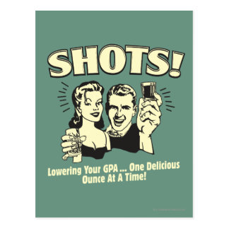 Shots: Lowering Your GPA Postcard