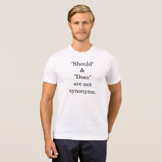 """""""should"""" & """"does"""" are not synonyms - t-shirt v3"""