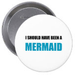 Should Have Been Mermaid 10 Cm Round Badge