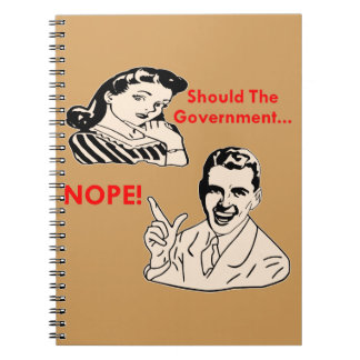 Should The Government… NOPE (retro) Spiral Notebooks
