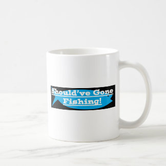 SHOULDVE GONE FISHING!.jpg Coffee Mug