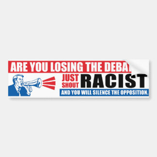 Shout Racist Bumper Sticker
