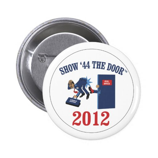 SHOW '44 THE DOOR CAMPAIGN BUTTON
