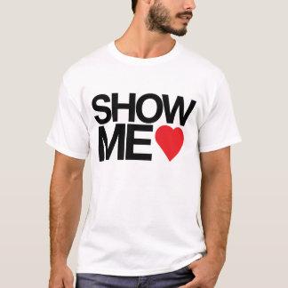 Show Me Love T-Shirt