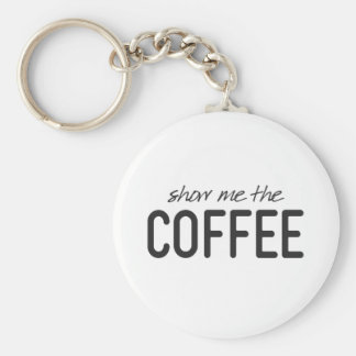 Show Me the Coffee Funny Print Key Ring