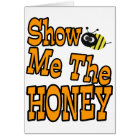 show me the honey card