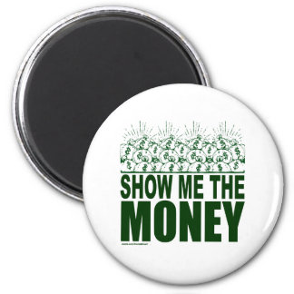 SHOW ME THE MONEY T-SHIRTS AND GIFTS 6 CM ROUND MAGNET