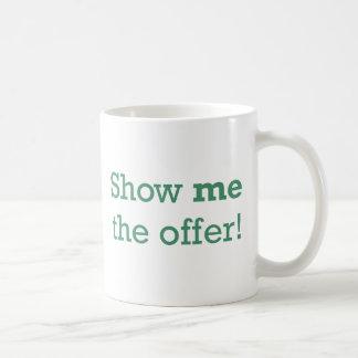 Show me the Offer! Coffee Mug