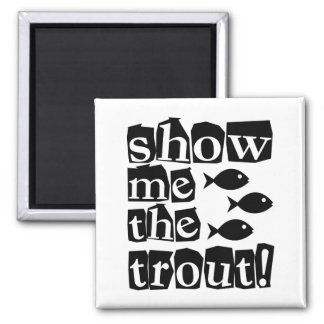 Show me the trout! magnet