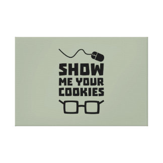 Show me your Cookies Geek Zb975 Canvas Print
