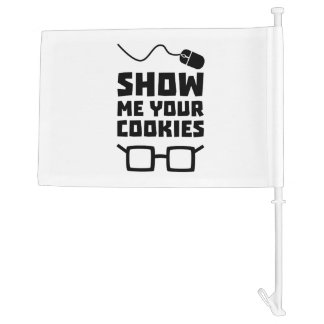 Show me your Cookies Geek Zb975 Car Flag