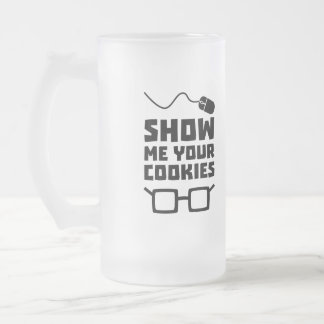 Show me your Cookies Geek Zb975 Frosted Glass Beer Mug