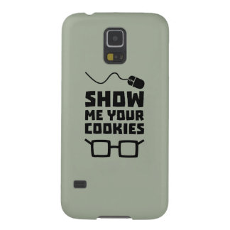 Show me your Cookies Geek Zb975 Galaxy S5 Cases