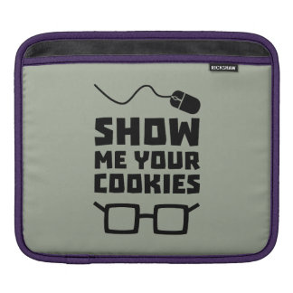 Show me your Cookies Geek Zb975 iPad Sleeve
