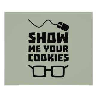 Show me your Cookies Geek Zb975 Photo Print