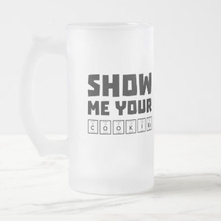 Show me your cookies nerd Zh454 Frosted Glass Beer Mug