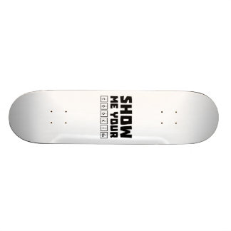 Show me your cookies nerd Zh454 Skate Board Deck