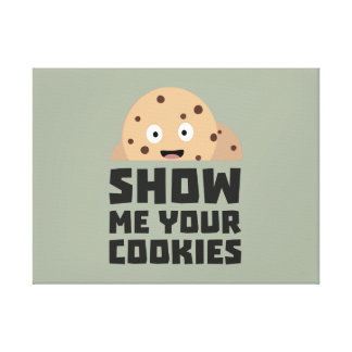Show me your Cookies Z9xqn Canvas Print