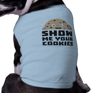 Show me your Cookies Z9xqn Shirt