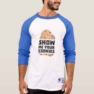 Show me your Cookies Znwm6 T-Shirt