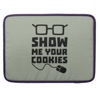 Show me your Cookies Zx363 Sleeve For MacBooks