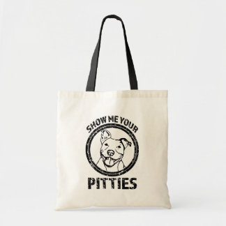 Show me your Pitties funny Pit Bull tote bag