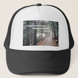 Show me Your ways, O Lord... Trucker Hat