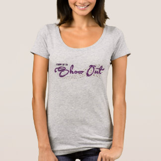 Show Out and be Pretty Rude Tee Shirt
