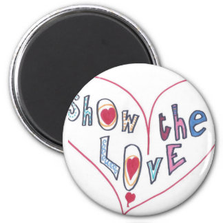 Show the Love 6 Cm Round Magnet