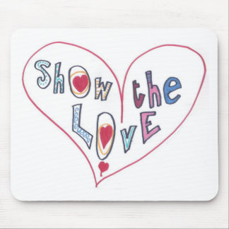 Show the Love Mouse Pad
