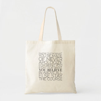 """Show them what you're made of..."" T Tote Bag"