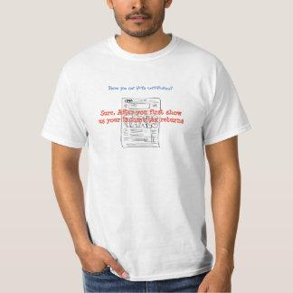 Show us your income tax returns-tee shirt. T-Shirt