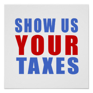 Show us your taxes poster
