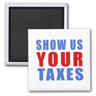 Show us your taxes square magnet
