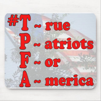 Show your Patriotism! Use (h/t) #TPFA on Twitter! Mouse Pad