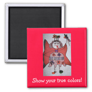 Show your true colors! square magnet