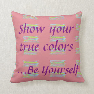 Show your true colors Pillow