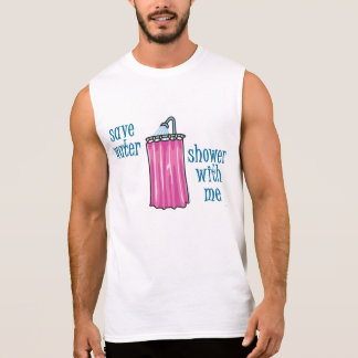Shower with Me - Save Water Sleeveless Tees