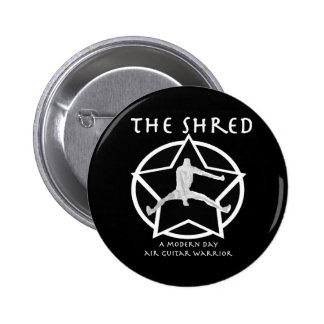 Shred 6 Cm Round Badge