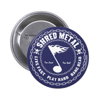Shred Metal 6 Cm Round Badge