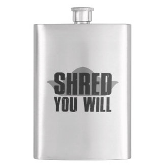 Shred You Will Hip Flask