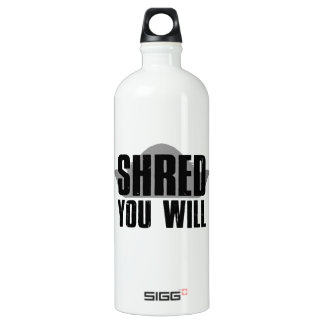 Shred You Will Water Bottle