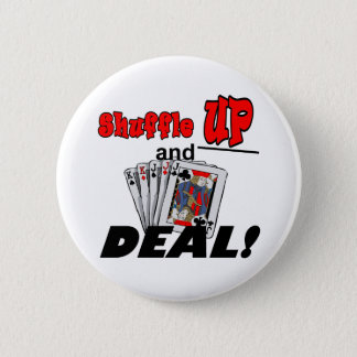 Shuffle up and Deal! T-shirts and Gifts 6 Cm Round Badge