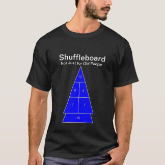 Shuffleboard - Not just for old people T-Shirt
