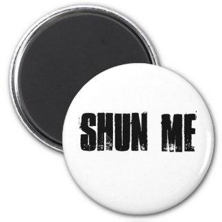 SHUN ME 6 CM ROUND MAGNET