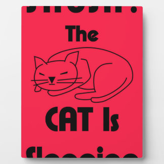 SHUSH! The Cat Is Sleeping Plaque