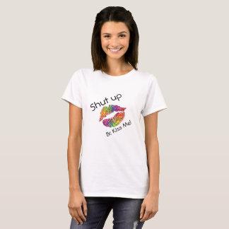 Shut and Kiss Me T-Shirt